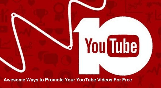 Awesome Ways to Promote Your YouTube Videos For Free