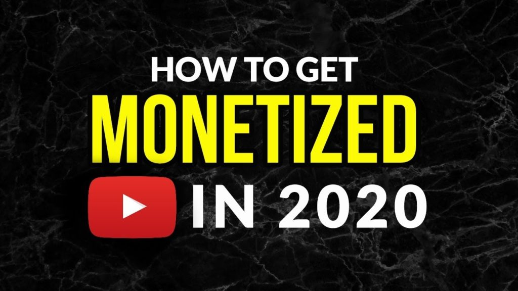 How to Begin Monetizing Your YouTube Channel in 2020