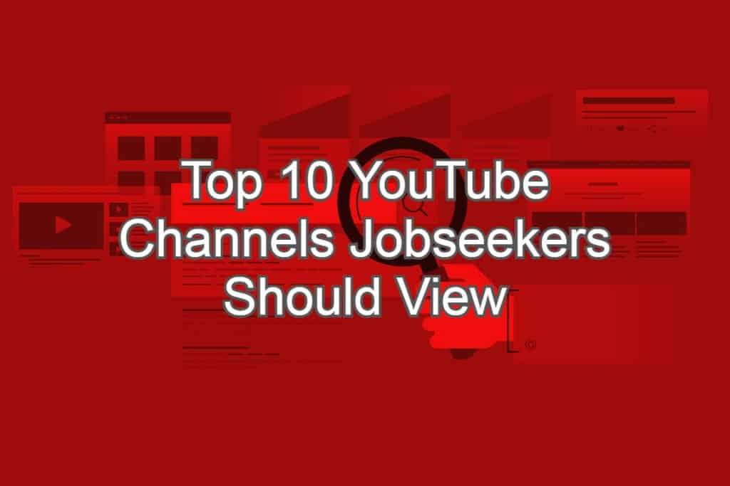 Top 10 YouTube Channels Jobseekers Should View