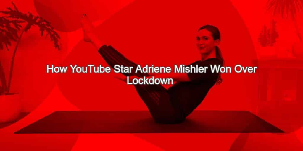 How YouTube Star Adriene Mishler Won Over Lockdown