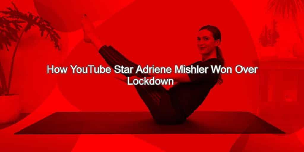 Wie YouTube-Star Adriene Mishler über Lockdown gewann
